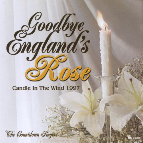 Goodbye England's Rose: Candle in the Wind 1997