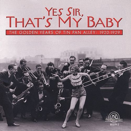 Yes Sir That's My Baby: The Golden Years of Tin Pan Alley
