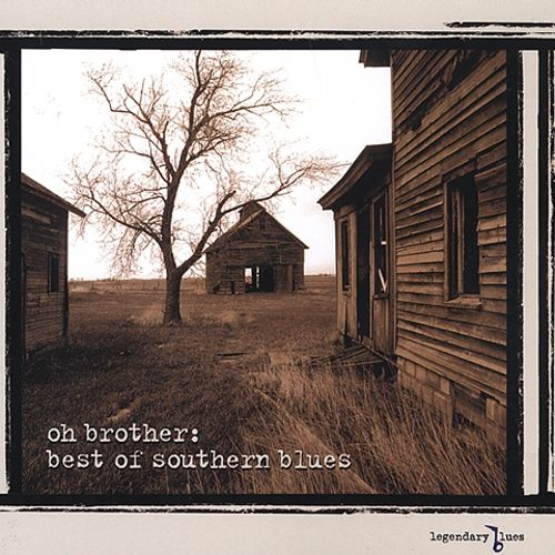 Legendary Blues: Oh Brother - Best of Southern