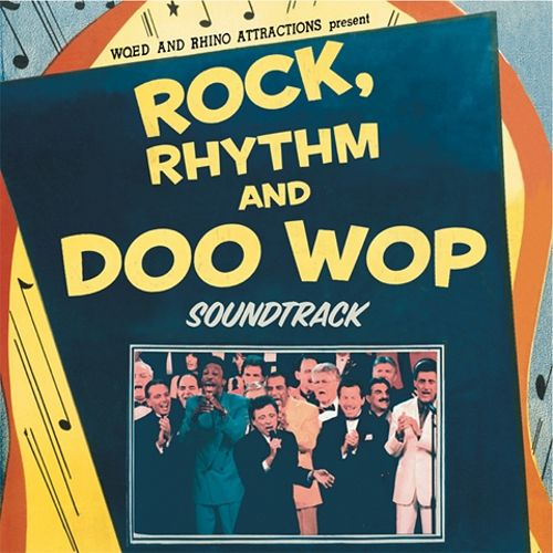 Rock, Rhythm and Doo Wop: The Soundtrack