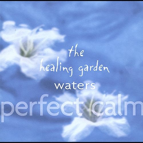 The Healing Gardens Water: Perfect Calm
