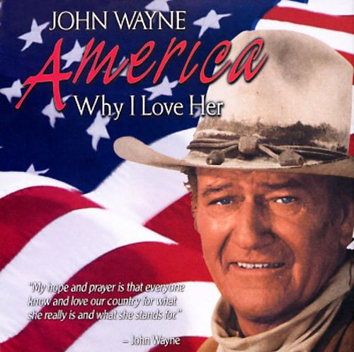 America Why I Love Her John Wayne Songs Reviews