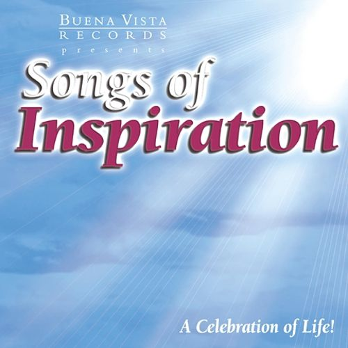 Songs of Inspiration: A Celebration of Life