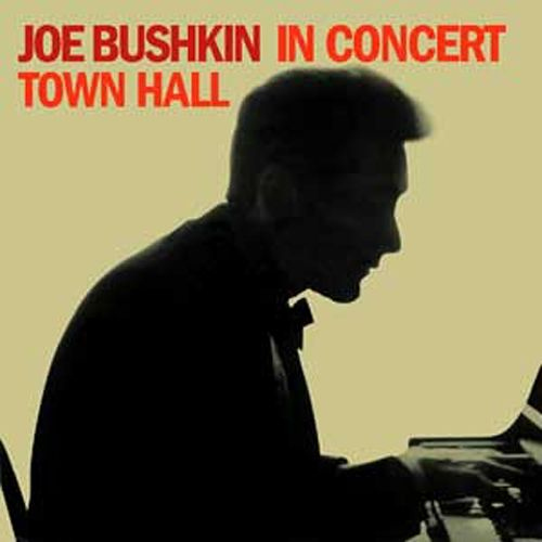 Joe Bushkin in Concert: Town Hall