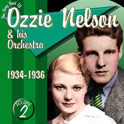 The Very Best of Ozzie Nelson, Vol. 2: 1934-1936