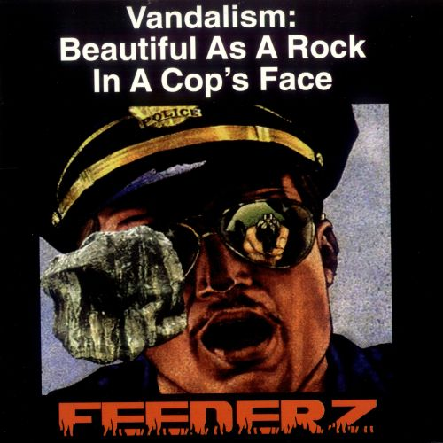 Vandalism: Beautiful as a Rock in a Cops Face