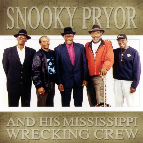 Snooky Pryor & His Mississippi Wrecking Crew