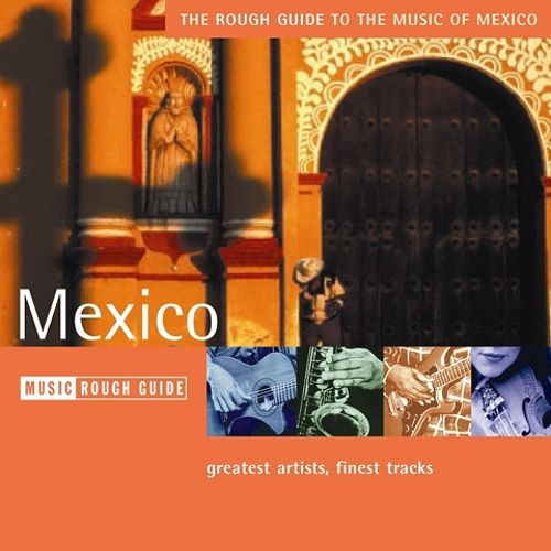 The Rough Guide to the Music of Mexico
