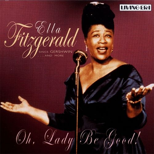 Oh, Lady Be Good!: Ella Fitzgerald Sings Gershwin...And More
