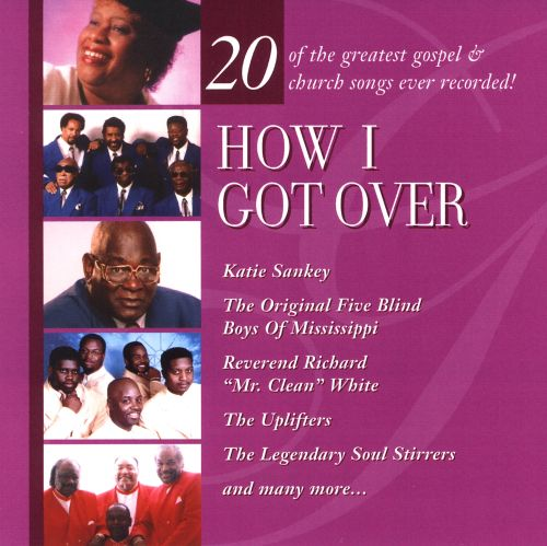 Gospel Treasury Collection: How I Got Over