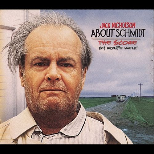 About Schmidt: the Score By Rolfe Kent
