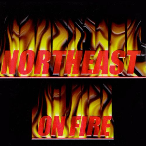 Northeast on Fire