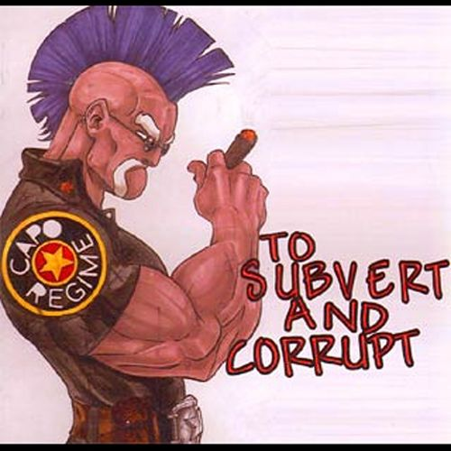 To Corrupt and Subvert