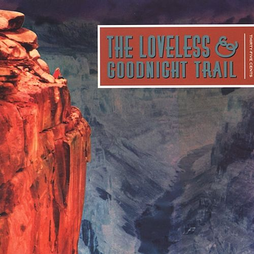 The Loveless and Goodnight Trail