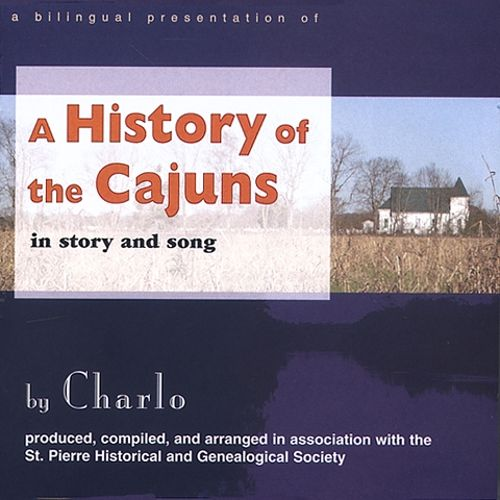 History Of The Cajuns...In Story And Song