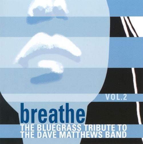 Breathe, Vol. 2: The Bluegrass Tribute to the Dave Matthews Band