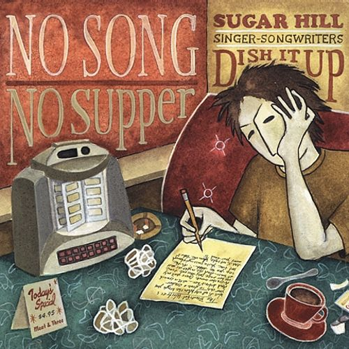 No Song, No Supper: Sugar Hill Singer-Songwriters