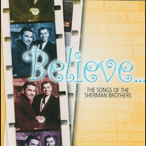 Believe: The Songs of the Sherman Brothers