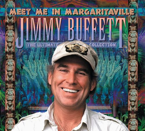The Ultimate Collection Country Greats: Meet Me In Margaritaville: The Ultimate Collection