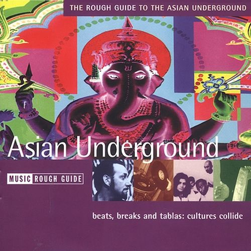 The Rough Guide to the Asian Underground