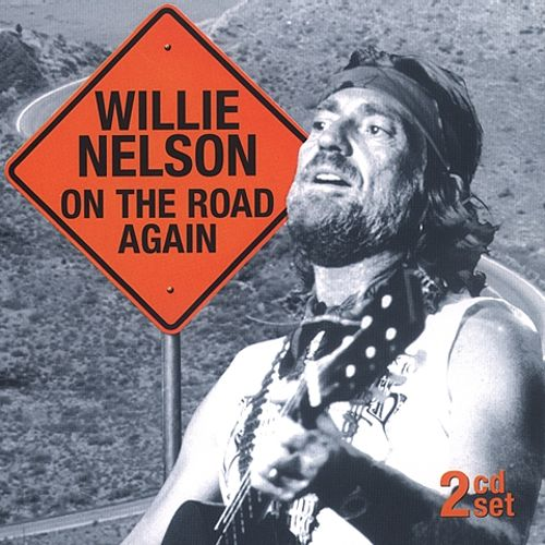 My Way Willie Nelson: On The Road Again [2002] - Willie Nelson