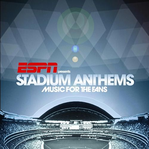 Espn Presents Stadium Anthems Music For The Fans