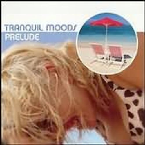 Tranquil Moods: Prelude