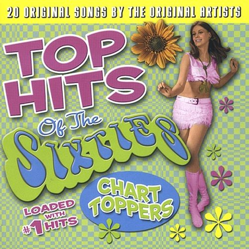top hits sixties chart toppers artists songs reviews credits allmusic
