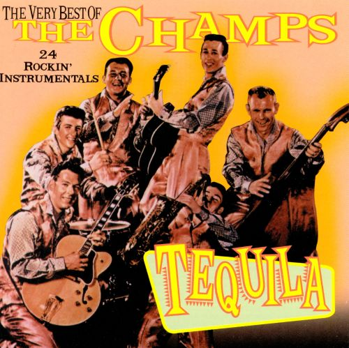Tequila: The Very Best of the Champs [Collectables]