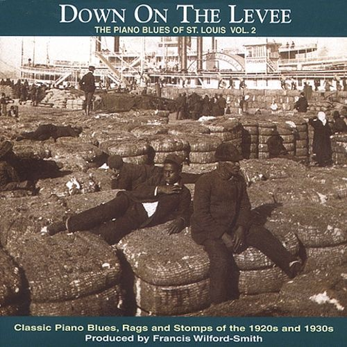 Down on the Levee: The Piano Blues of St. Louis, Vol. 2
