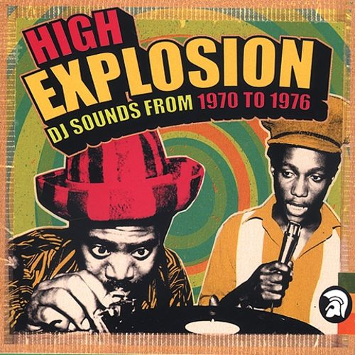 High Explosion: DJ Sounds from 1970-1976