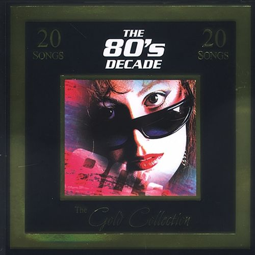 Gold Collection: The 80's Decade