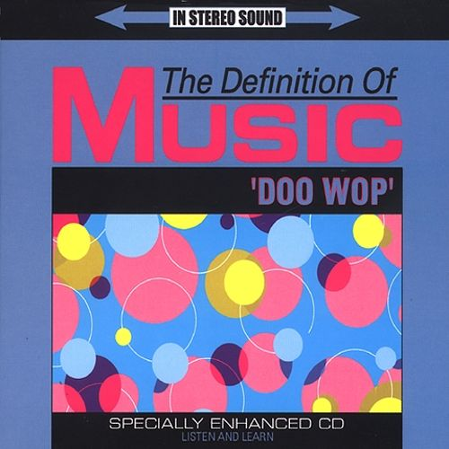The Definition of Music: Doo Wop