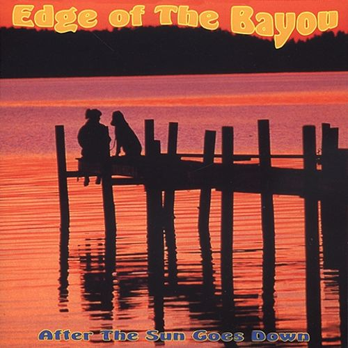 Edge of the Bayou: After the Sun Goes Down