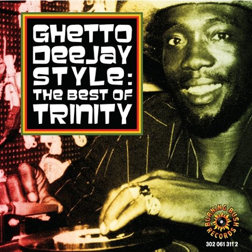 Ghetto Deejay: The Best of Trinity