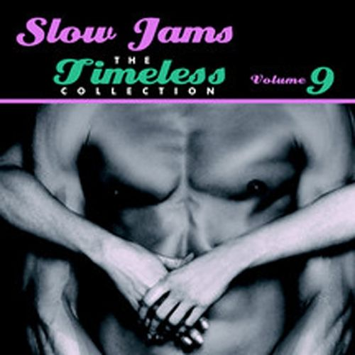 Slow Jams: The Timeless Collection, Vol. 9