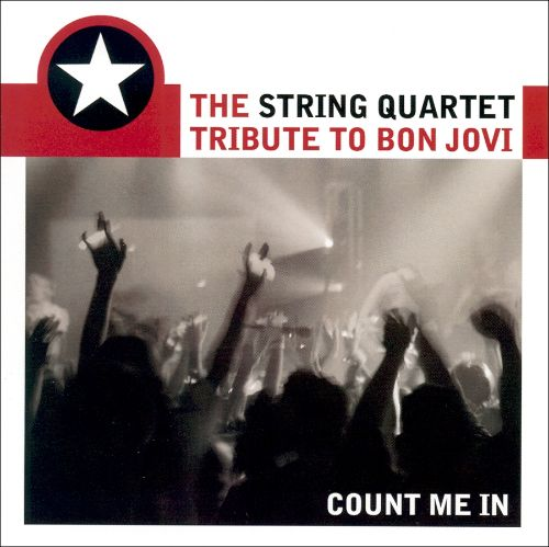 The String Quartet Tribute to Bon Jovi: Count Me In