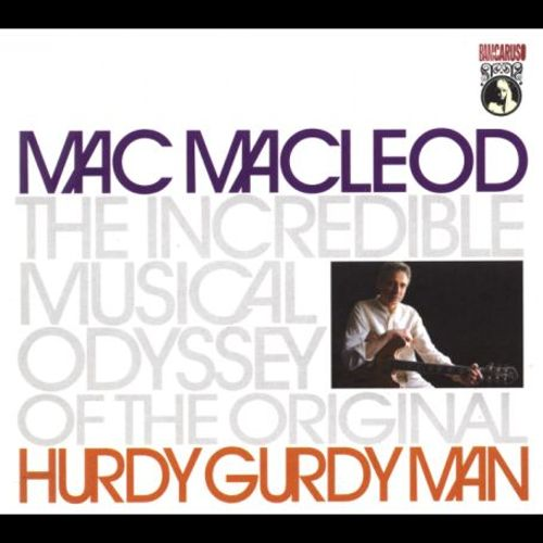 The Incredible Musical Odyssey of the Original Hurdy Gurdy Man