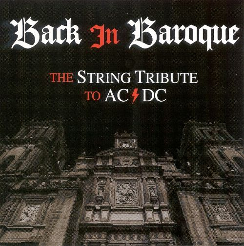 Back in Baroque: The String Tribute to AC/DC