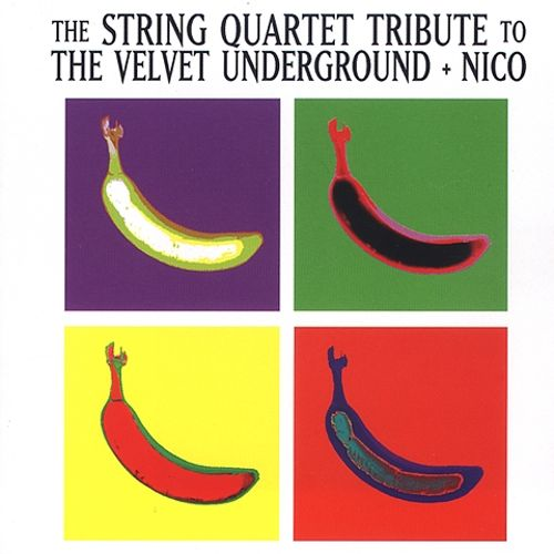 The String Quartet Tribute to the Velvet Underground + Nico