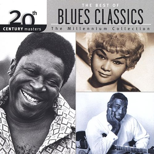 The Best Of Blues Classics 20th Century Masters The Millennium Collection