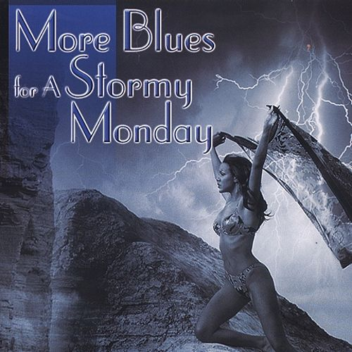 More Blues for a Stormy Monday