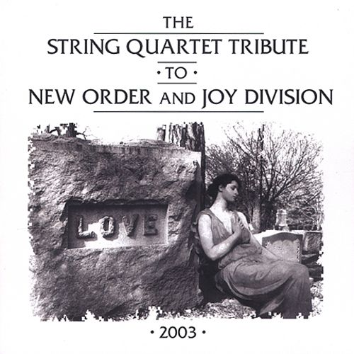 The String Quartet Tribute to New Order and Joy Division