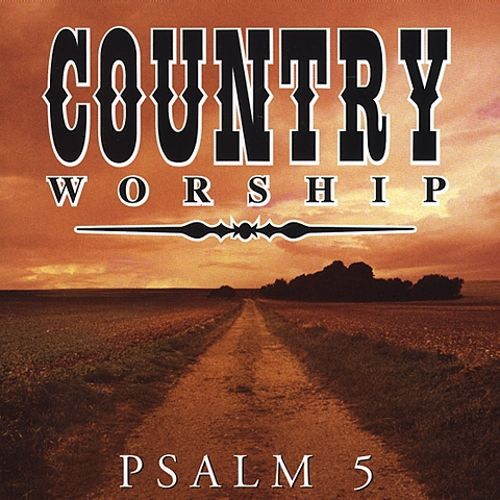 Country Worship: Psalm 5