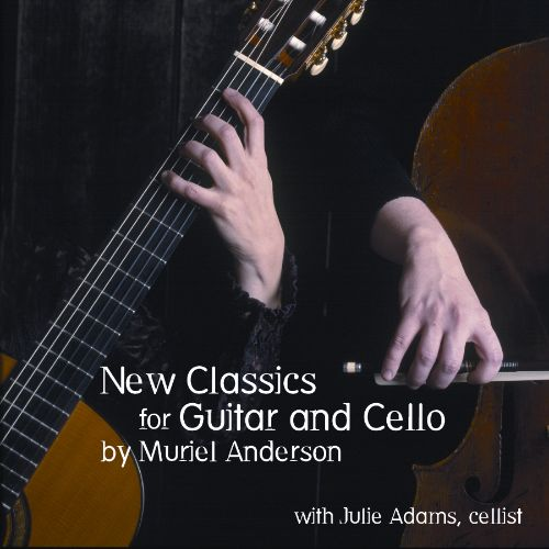New Classics for Guitar and Cello by Muriel Anderson