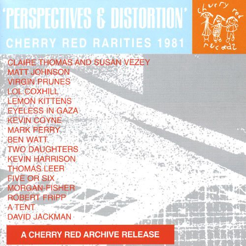 Perspectives & Distortion: Cherry Red Rarities 1981