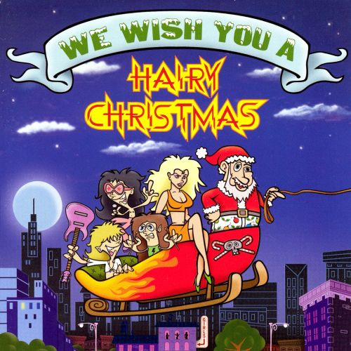 We Wish You a Hairy Christmas - Various Artists | Songs, Reviews ...
