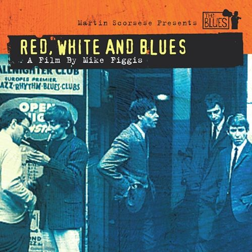 Martin Scorsese Presents The Blues Red White Blues Original