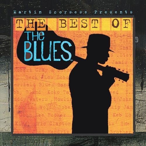 martin scorsese presents the blues the best of the blues various artists songs reviews. Black Bedroom Furniture Sets. Home Design Ideas