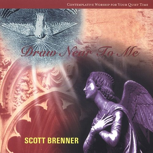 Draw Near To Me Scott Brenner Songs Reviews Credits Allmusic